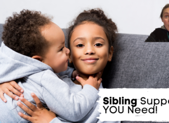 Sibling Support YOU Need!