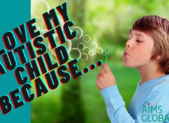 I love my autistic child, because…