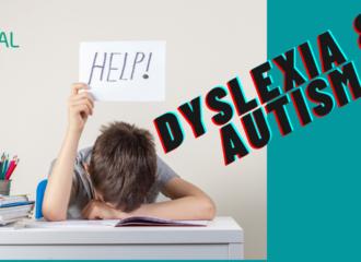 Autism & Dyslexia – practical tips!